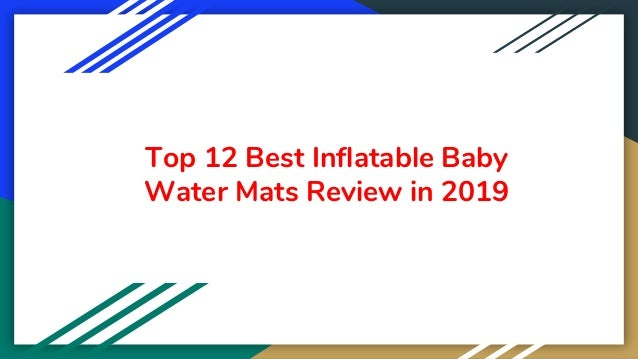 Top 12 Best Inflatable Baby Water Mats Review in 2019