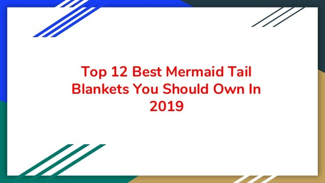 Top 12 Best Mermaid Tail Blankets You Should Own In 2019