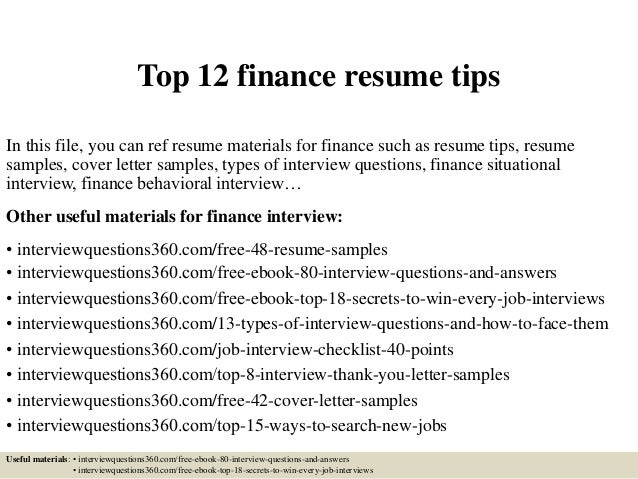 Top 12 finance resume tips In this file you can ref resume materials for finance ...