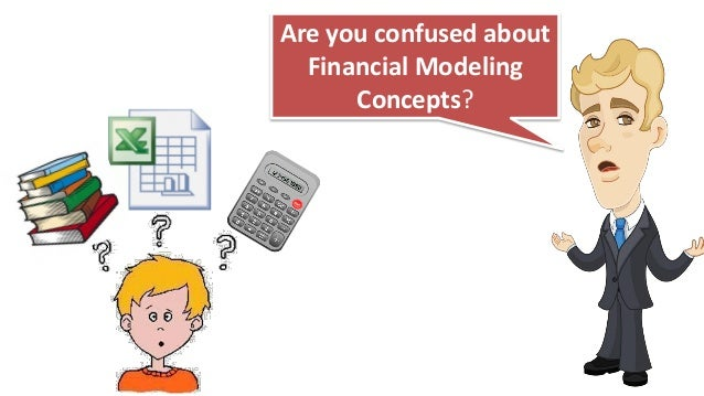 Are you confused about Financial Modeling Concepts?