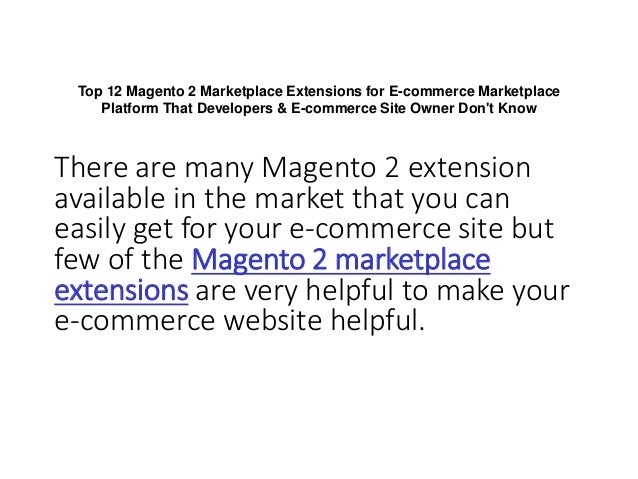 Top 12 Magento 2 Marketplace Extensions for E-commerce Marketplace Platform That Developers & E-commerce Site Owner Don't ...