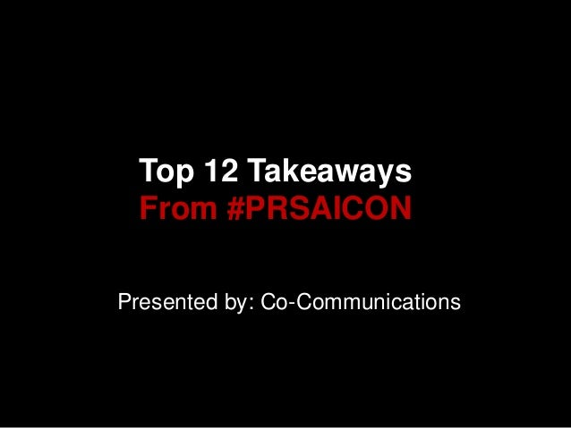 Top 12 Takeaways From #PRSAICONPresented by: Co-Communications