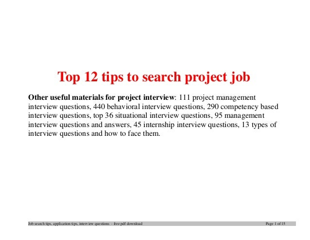 Job search tips, application tips, interview questions – free pdf download Page 1 of 15 Top 12 tips to search project job ...