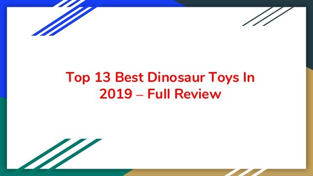 Top 13 Best Dinosaur Toys In 2019 – Full Review