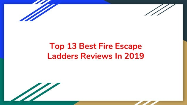 Top 13 Best Fire Escape Ladders Reviews In 2019