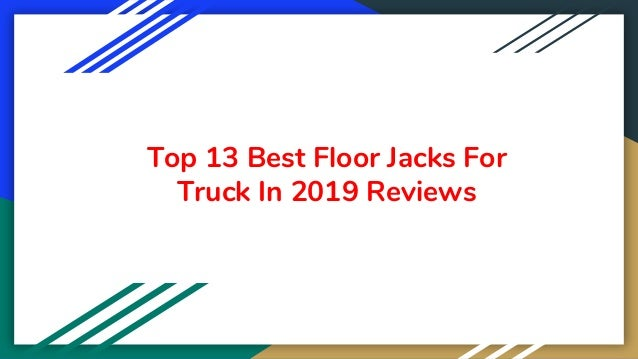 Top 13 Best Floor Jacks For Truck In 2019 Reviews