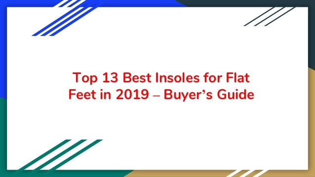 Top 13 Best Insoles for Flat Feet in 2019 – Buyer's Guide
