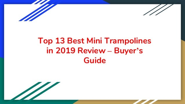 Top 13 Best Mini Trampolines in 2019 Review – Buyer's Guide