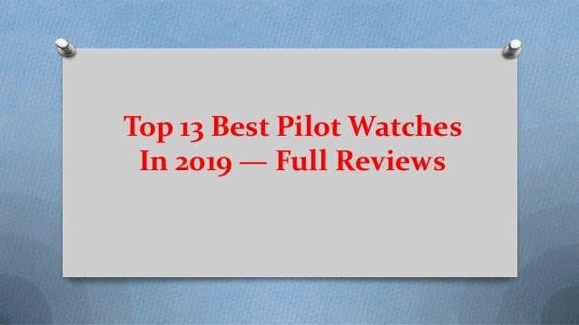 Top 13 Best Pilot Watches In 2019 — Full Reviews