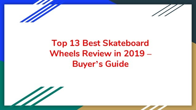 Top 13 Best Skateboard Wheels Review in 2019 – Buyer's Guide