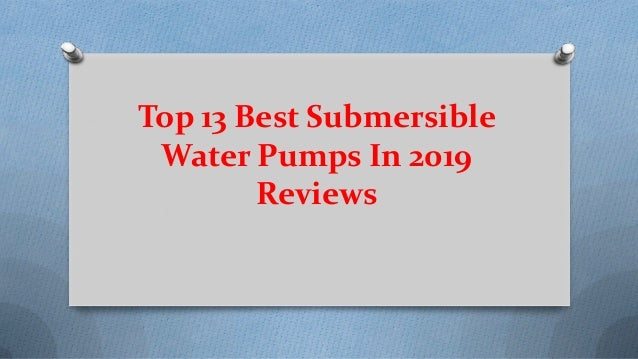 Top 13 Best Submersible Water Pumps In 2019 Reviews