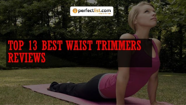 TOP 13 BEST WAIST TRIMMERS REVIEWS