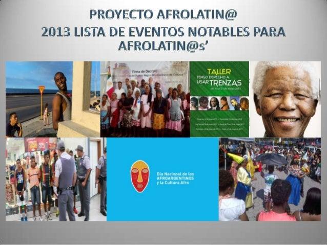 Declaración del Decenio de las Naciones Unidas • El 30 de Diciembre de 2013 (siguiendo el Año de afrodescendientes, que tu...