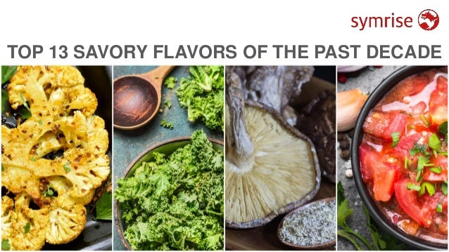 1 TOP 13 SAVORY FLAVORS OF THE PAST DECADE