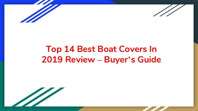 Top 14 Best Boat Covers In 2019 Review – Buyer's Guide