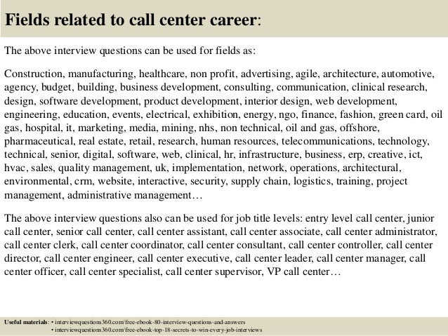 20 fields related to call center career the above interview questions - Call Center Interview Questions Answers Tips