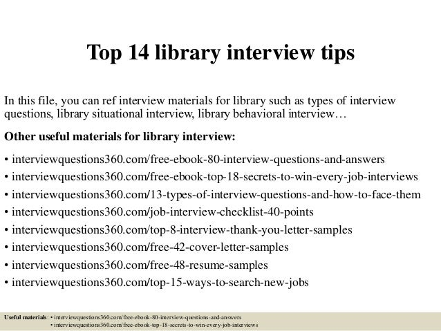 top 14 library interview tips in this file you can ref interview materials for library - Librarian Interview Questions For Librarians With Answers