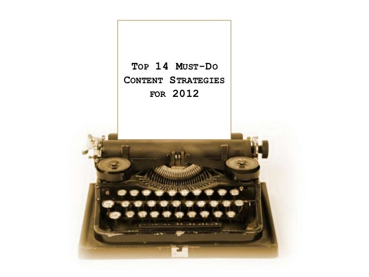 TOP 14 MUST-DOCONTENT STRATEGIES     FOR 2012