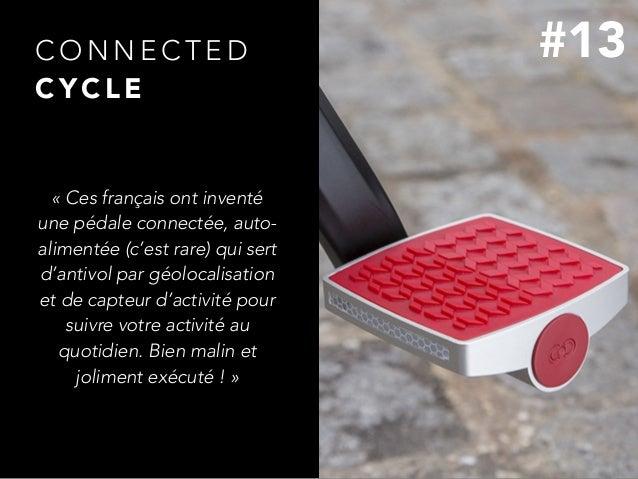 C O N N E C T E D C Y C L E «Ces français ont inventé une pédale connectée, auto- alimentée (c'est rare) qui sert d'antiv...
