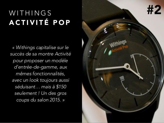 W I T H I N G S A C T I V I T É P O P «Withings capitalise sur le succès de sa montre Activité pour proposer un modèle d'...
