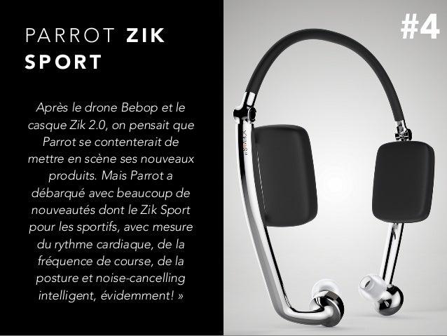 PA R R O T Z I K S P O RT Après le drone Bebop et le casque Zik 2.0, on pensait que Parrot se contenterait de mettre en sc...