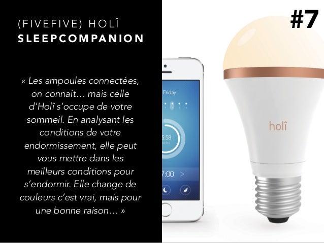 ( F I V E F I V E ) H O L Î S L E E P C O M PA N I O N «Les ampoules connectées, on connait… mais celle d'Holî s'occupe d...