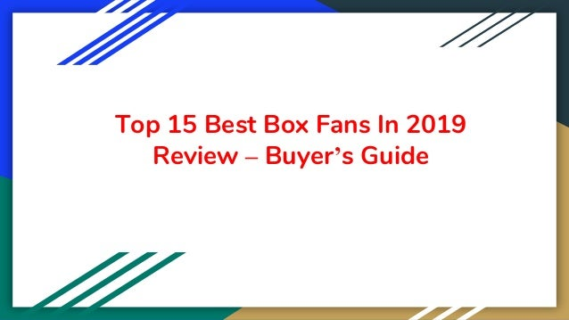 Top 15 Best Box Fans In 2019 Review – Buyer's Guide