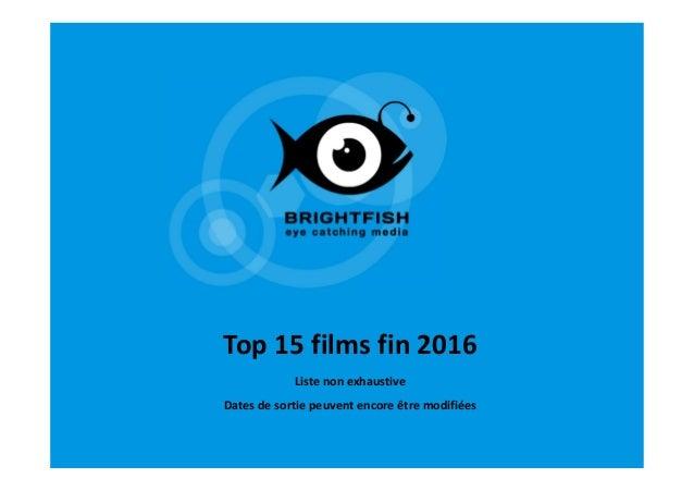Top 15 films fin 2016 Liste non exhaustive Dates de sortie peuvent encore être modifiées