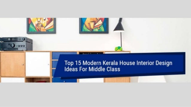 Top 15 Modern Kerala House Interior Design Ideas For Middle Class