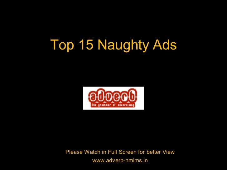 Top15 Naughty Ads<br />Please Watch in Full Screen for better View<br />www.adverb-nmims.in<br />