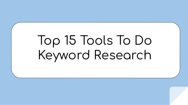 Top 15 Tools To Do Keyword Research