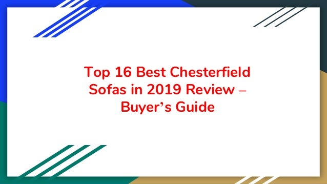 Top 16 Best Chesterfield Sofas in 2019 Review – Buyer's Guide