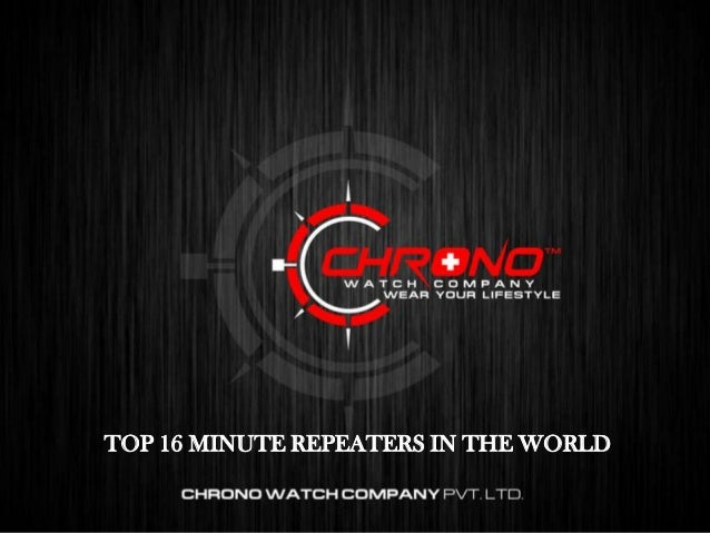TOP 10 WORLD TIMER LUXURY WATCHES TOP 16 MINUTE REPEATERS IN THE WORLD