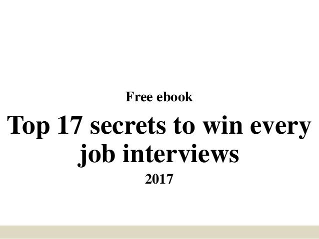 Free ebook Top 17 secrets to win every job interviews 2017