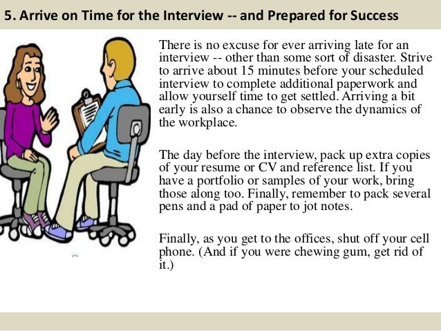 6. Make Good First Impressions -- to Everyone You Encounter A cardinal rule of interviewing: Be polite and offer warm gree...