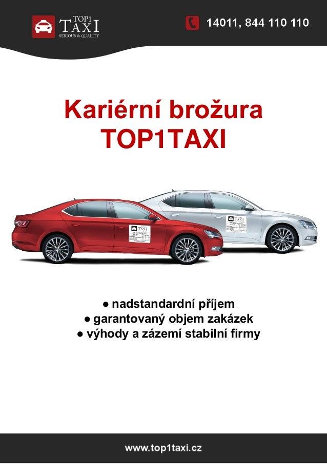 Kariérní brožura TOP1TAXI ● nadstandardní příjem ● garantovaný objem zakázek ● výhody a zázemí stabilní firmy