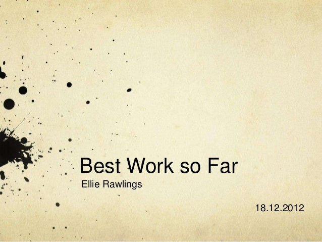 Best Work so FarEllie Rawlings                   18.12.2012