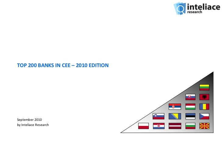 TOP 200 BANKS IN CEE – 2010 EDITIONSeptember 2010by Inteliace Research