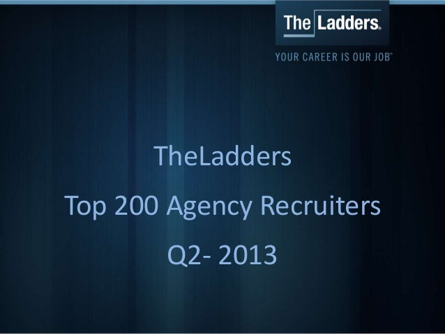 TheLadders Top 200 Agency Recruiters Q2- 2013
