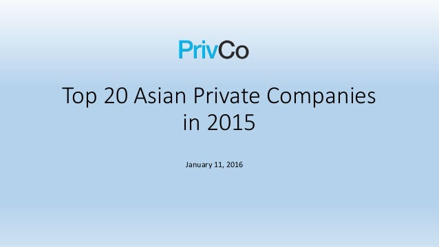 Top 20 Asian Private Companies in 2015 January 11, 2016