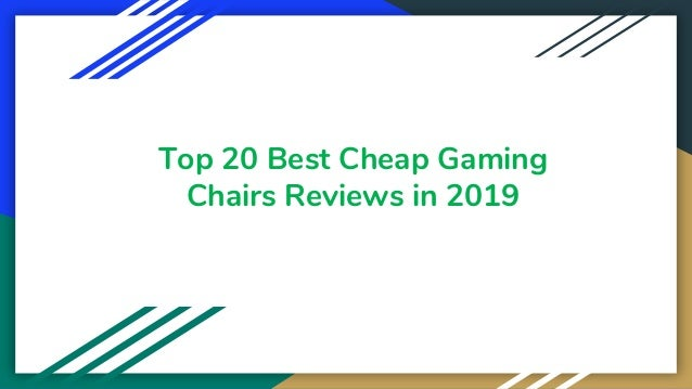 Top 20 Best Cheap Gaming Chairs Reviews in 2019