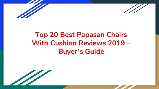 Top 20 Best Papasan Chairs With Cushion Reviews 2019 – Buyer's Guide