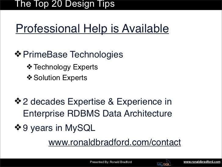 The Top 20 Design Tips  Professional Help is Available  ❖ PrimeBase Technologies   ❖ Technology Experts   ❖ Solution Exper...