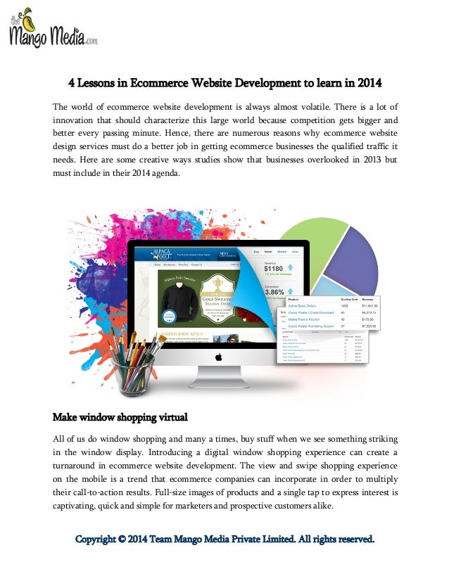 4 Lessons in Ecommerce Website Development to learn in 2014 The world of ecommerce website development is always almost vo...