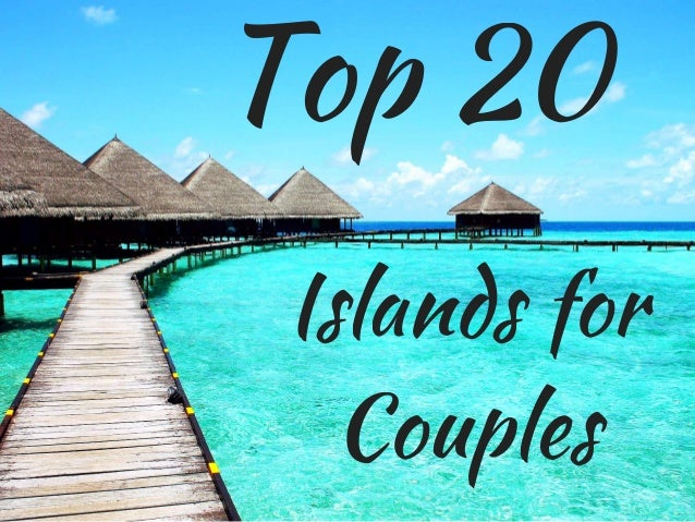 Top 20 Islands for Couples