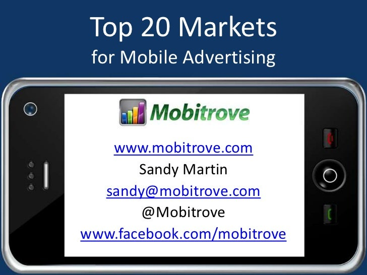 Top 20 Marketsfor Mobile Advertising<br />www.mobitrove.com<br />Sandy Martin<br />sandy@mobitrove.com<br />@Mobitrove<br ...