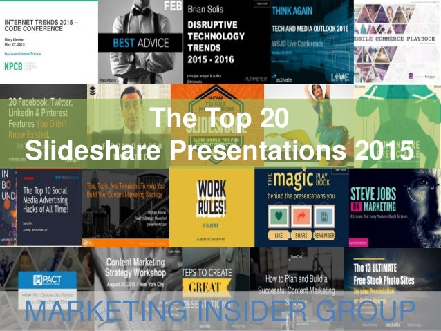 The Top 20 Slideshare Presentations 2015 MARKETING INSIDER GROUP