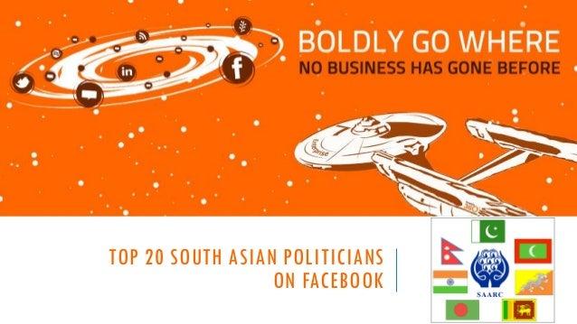 TOP 20 SOUTH ASIAN POLITICIANS ON FACEBOOK