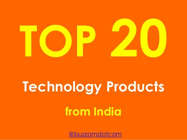 TOP 20 Technology Products from India @buzzomdotcom