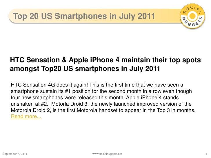 Top 20 US Smartphonesin July 2011<br />September 7, 2011<br />www.socialnuggets.net<br />1<br />HTC Sensation & Apple iPho...